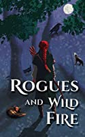 Rogues and Wild Fire: A Smoldering Romance Anthology