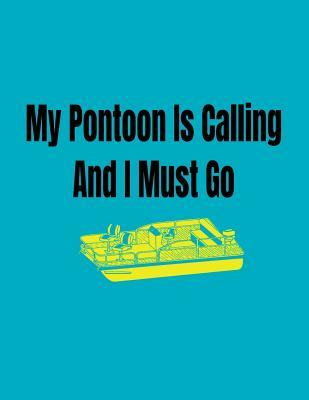 My Pontoon Is Calling and I Must Go