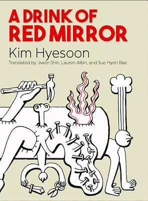 A Drink of Red Mirror by Kim Hyesoon