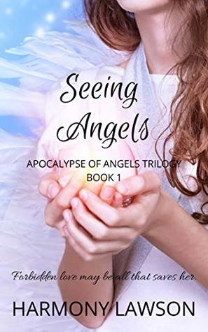 Seeing Angels: Apocalypse of Angels Trilogy Book 1