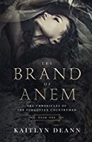 The Brand of Anem (The Chronicles of the Forgotten Countrymen)