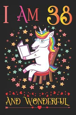 I Am 38 and Wonderful: Unicorn Activity Journal Notebook, a Happy Birthday 38 Years Old Gift Composition Sketchbook for Women and Teen Girls, Life Diary Keepsake for Adults, 38th Birthday Gifts for Her