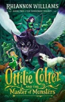 Ottilie Colter and the Master of Monsters (The Narroway Trilogy #2)