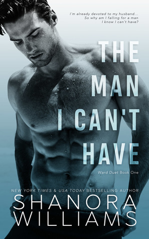 The Man I Can't Have (Ward Duet, #1)