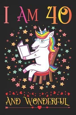 I Am 40 and Wonderful: Unicorn Activity Journal Notebook, a Happy Birthday 40 Years Old Gift Composition Sketchbook for Women and Teen Girls, Life Diary Keepsake for Adults, 40th Birthday Gifts for Her
