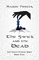 The Swick and the Dead: Loch Lonach Mysteries: Book Two