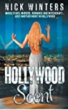 Hollywood Scent: Movie Stars, Murder, Romance and Witchcraft ... Just Another Night in Hollywood
