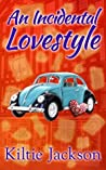 An Incidental Lovestyle (The Lovestyle Series Book 3)