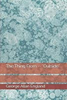 The Thing from -- Outside