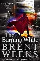The Burning White (Lightbringer, #5)