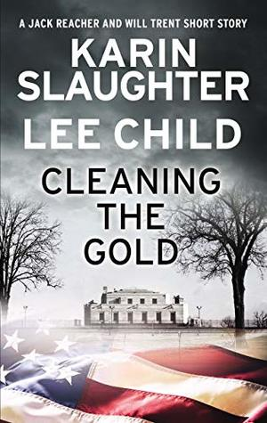 "Book Review: ""Cleaning the Gold"" by Karin Slaughter & Lee Child"