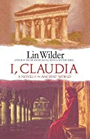 I, Claudia: A Novel of the Ancient World
