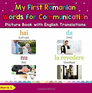 My First Romanian Words for Communication Picture Book with English