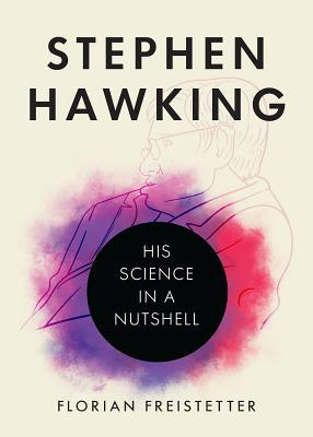 Stephen Hawking: His Science in a Nutshell