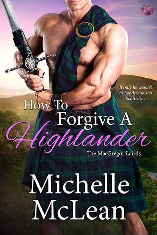 How to Forgive a Highlander by Michelle McLean