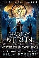 Harley Merlin und die mysteriösen Zwillinge (Harley Merlin, #2)