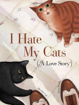 I Hate My Cats (A Love Story) by Davide Calì