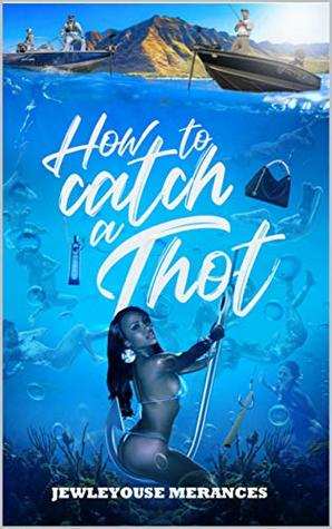 How To Catch a Thot (dating women)