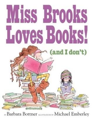 Miss Brooks Loves Books! by Barbara Bottner