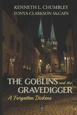 The Goblins and the Gravedigger: A Forgotten Dickens