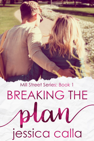 Breaking the Plan (Mill Street Series #1)