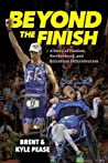 Beyond the Finish by Kyle Pease