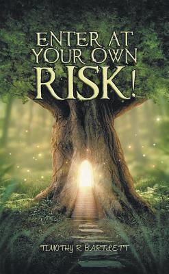 Enter at Your Risk!
