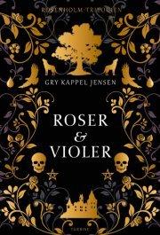 Roser og violer (Rosenholm-trilogien #1)