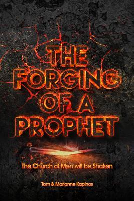 The Forging of a Prophet: The Church of Men Will Be Shaken