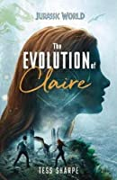 The Evolution of Claire (Jurassic World: Fallen Kingdom #1)