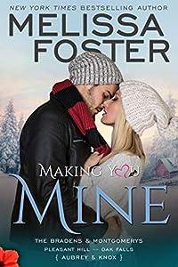 Making You Mine (The Bradens & Montgomerys: Pleasant Hill - Oak Falls, #5)