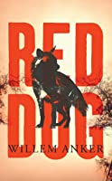 Red Dog: A Novel of the African Frontier