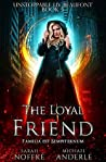 The Loyal Friend (Unstoppable Liv Beaufont Book 5)