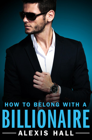 How to Belong with a Billionaire (Arden St. Ives, #3)