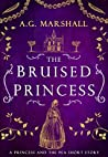 The Bruised Princess (Once Upon a Short Story, #3)