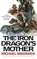 The Iron Dragon's Mother
