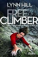 Free climber: Una vida en el mundo vertical