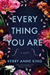 Everything You Are by Kerry Anne King