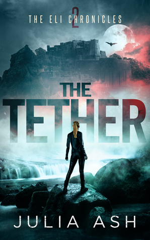 The Tether (The ELI Chronicles, #2)