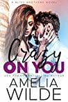 Crazy on You (Bliss Brothers, #4)