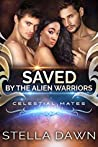 Saved by the Alien Warriors (Celestial Mates)