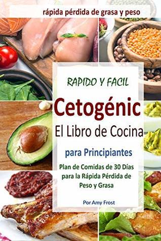 El Libro De Cocina Rapido Y Facil Para La Dieta Cetogenica Para