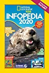 National Geographic Kids Infopedia 2020 by National Geographic Kids