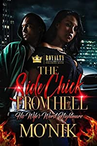 The Side Chick From Hell: His Wife's Worst Nightmare