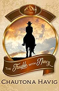 The Trouble with Nancy (Gold Diggers #2)
