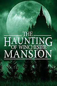 The Haunting of Winchester Mansion (The Haunting of Winchester Mansion #2)