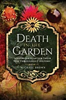 Death in the Garden: Poisonous Plants & Their Use Throughout History