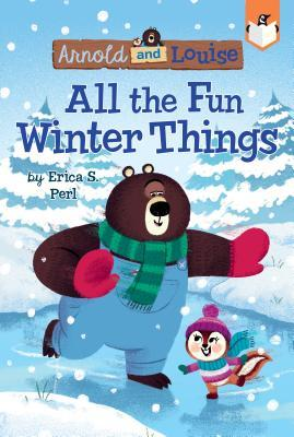 All the Fun Winter Things #4 by Erica S Perl