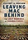 Leaving Mac Behind: The Lost Marines of Guadalcanal
