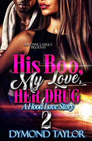 His Boo, My Love, Her Drug 2 by Dymond Taylor